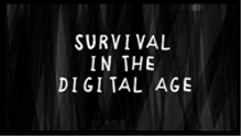 survival in the digital age